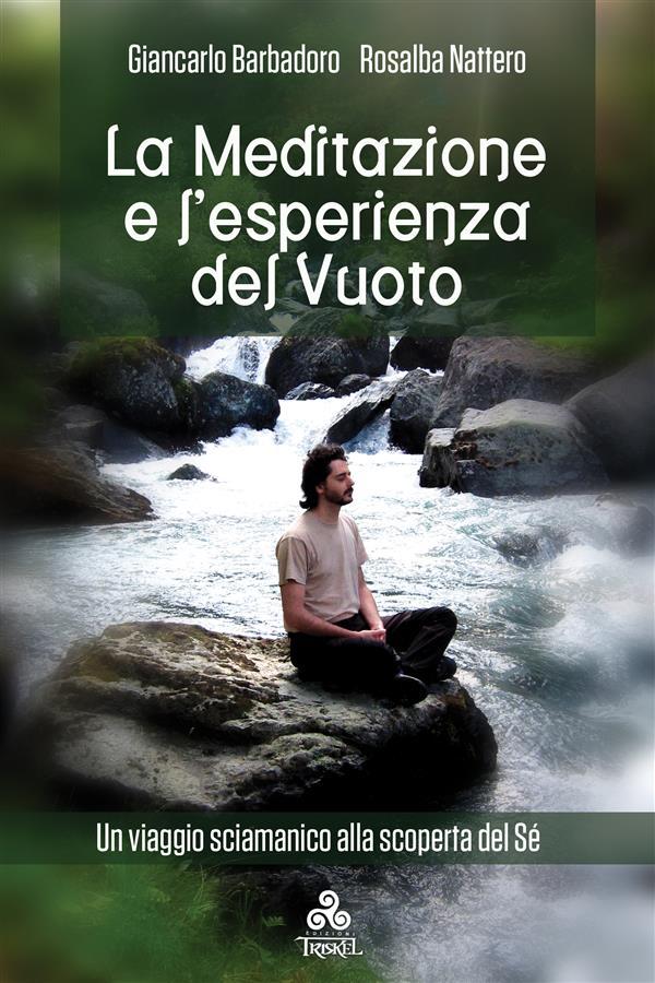 La Meditazione e l'Esperienza del Vuoto - Giancarlo Barbadoro, Rosalba Nattero